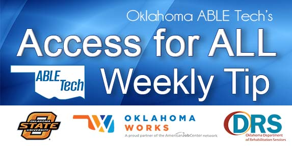 ACCESS for ALL Banner Weekly Tips – Oklahoma ABLE Tech