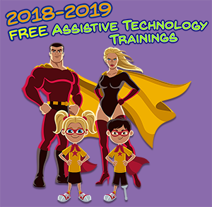 2018-19 FREE Assistive Technology Trainings graphic