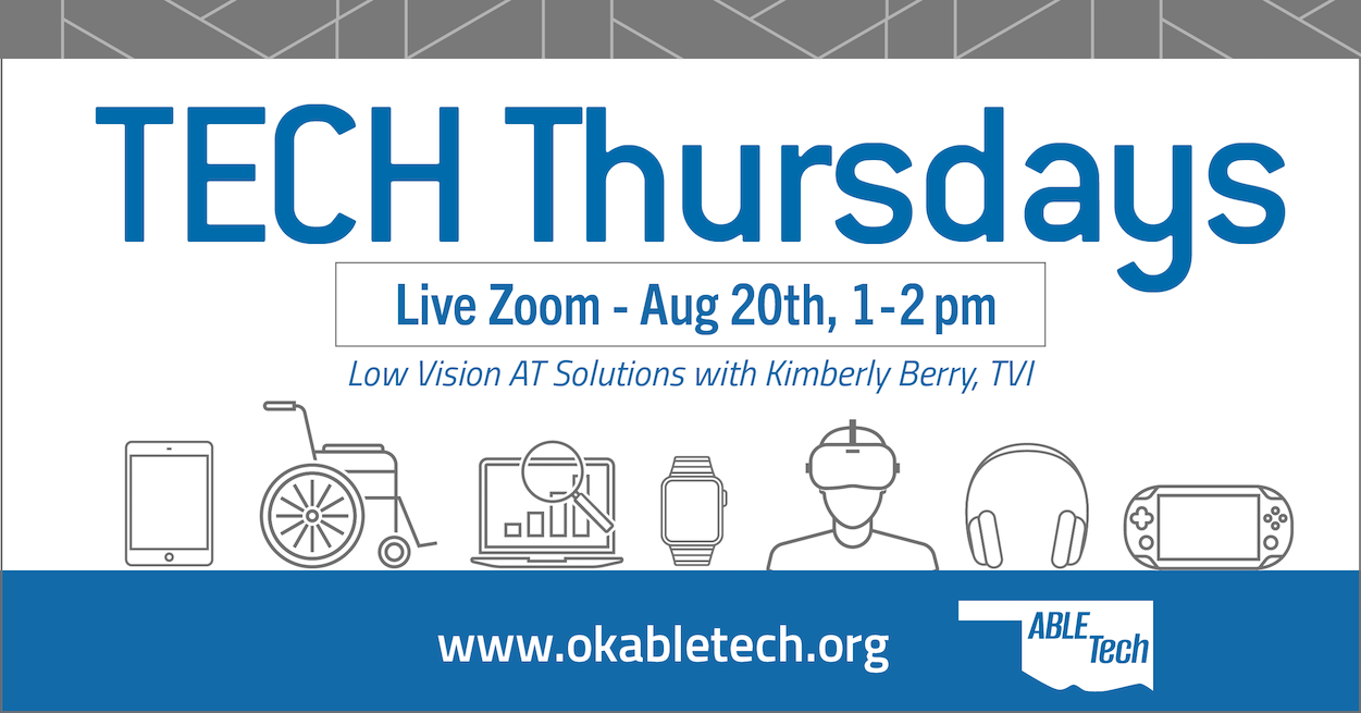 Tech Thursday with ABLE Tech: Low Vision AT Solutions @ Zoom Meeting